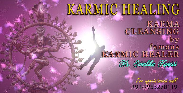 KARMIC HEALER, NOIDA, GURGAON, KARMIC HEALING CENTER, INDIA, FAMOUS KARMIC HEALER, GHAZIABAD, KARMIC HEALING FOR ALL CHRONIC PROBLEMS AND DISEASES, WHAT IS KARMIC HEALING, BENIFITS OF KARMIC HEALINGS AND CHARGES, KARMIC HEALING SERVICE IN DELHI NCR, FARIDABAD